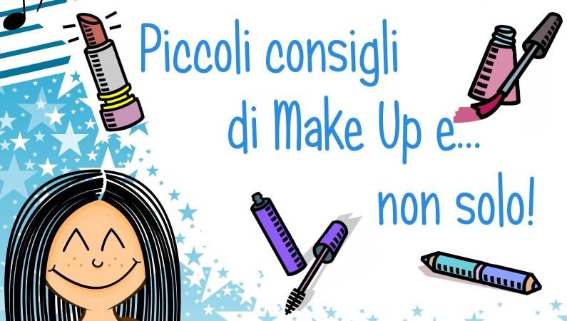 Piccoli Consigli di Make Up e... non solo!