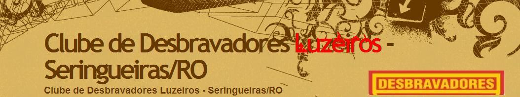 Clube de Desbravadores Luzeiros -Seringueiras/RO