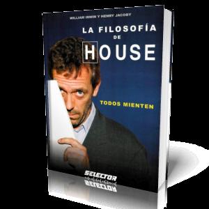 La Filosofía de House. Todos Mienten