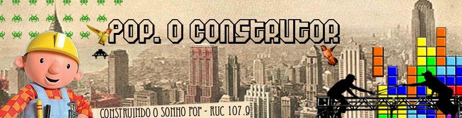 Pop, O Construtor - Rádio Universidade de Coimbra 107.9 FM