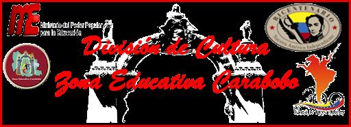 División de Cultura Zona Educativa Carabobo