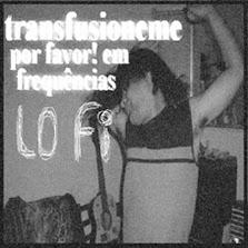 Transfusioneme por favor! em frequências lofi
