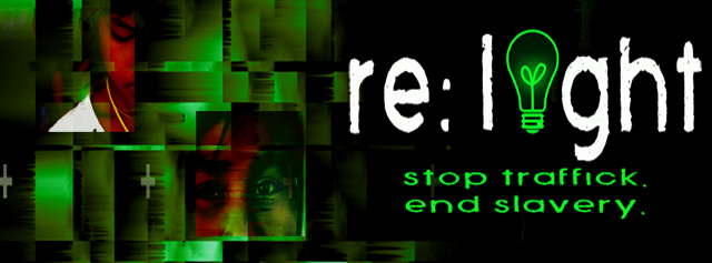The Re:Light Campaign - Help Stop Traffick!