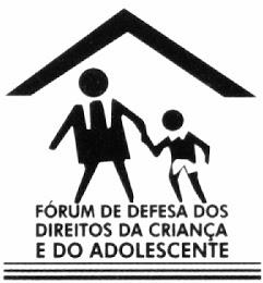 FORUM BAIANO DE DEF.DOS DIREITOS DA CRIANÇA E DO ADOLESCENTE
