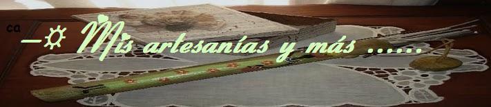- ☼ Mis artesanías y más......