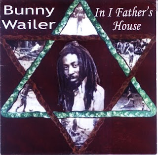 bunny+wailer+In+I+Father%27s+House
