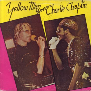 yellowman+meet+chiarlie+chaplin