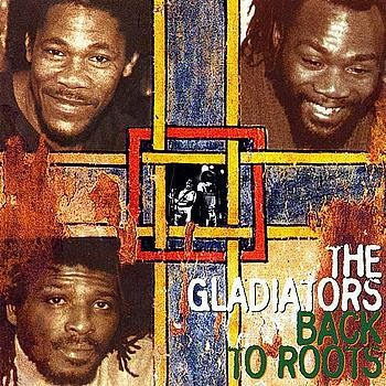 the+gladiators+++Back+To+Roots+2
