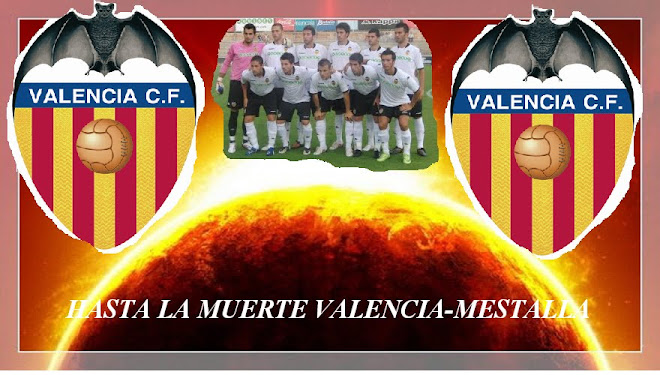 HASTA LA MUERTE VALENCIA-MESTALLA