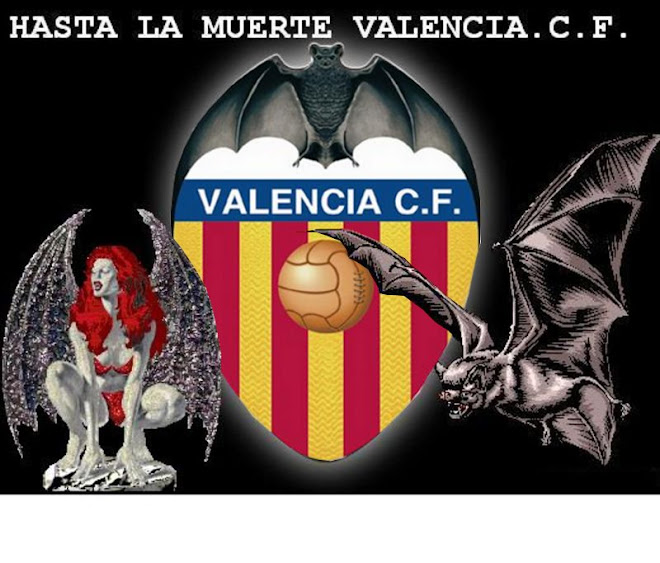 HASTA LA MUERTE VALENCIA.C.F