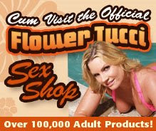 Cum Visit The Official Flower Tucci Sex Shop!