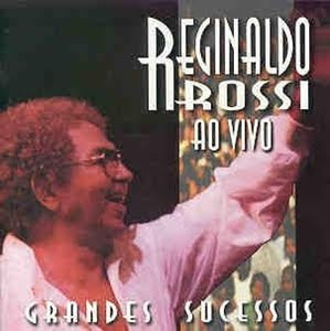 ao+vivo Download Reginaldo Rossi – Grandes Sucessos – 2011