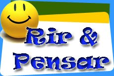 Rir & Pensar