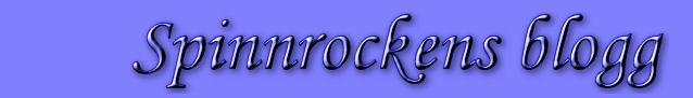 Spinnrocken's blogg
