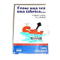 Libro Erase una vez una Fabrica - John Guaspari