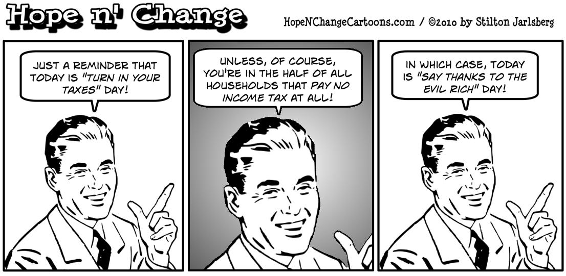 Hope n' Change Cartoons suggests that the 47% of households that pay no income tax consider April 15th to be Say Thanks To The Evil Rich Day