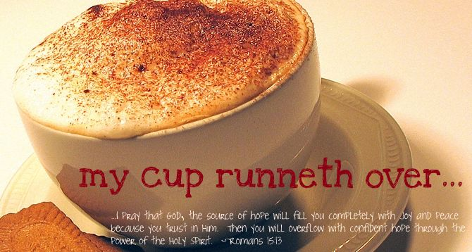 my cup runneth over poem