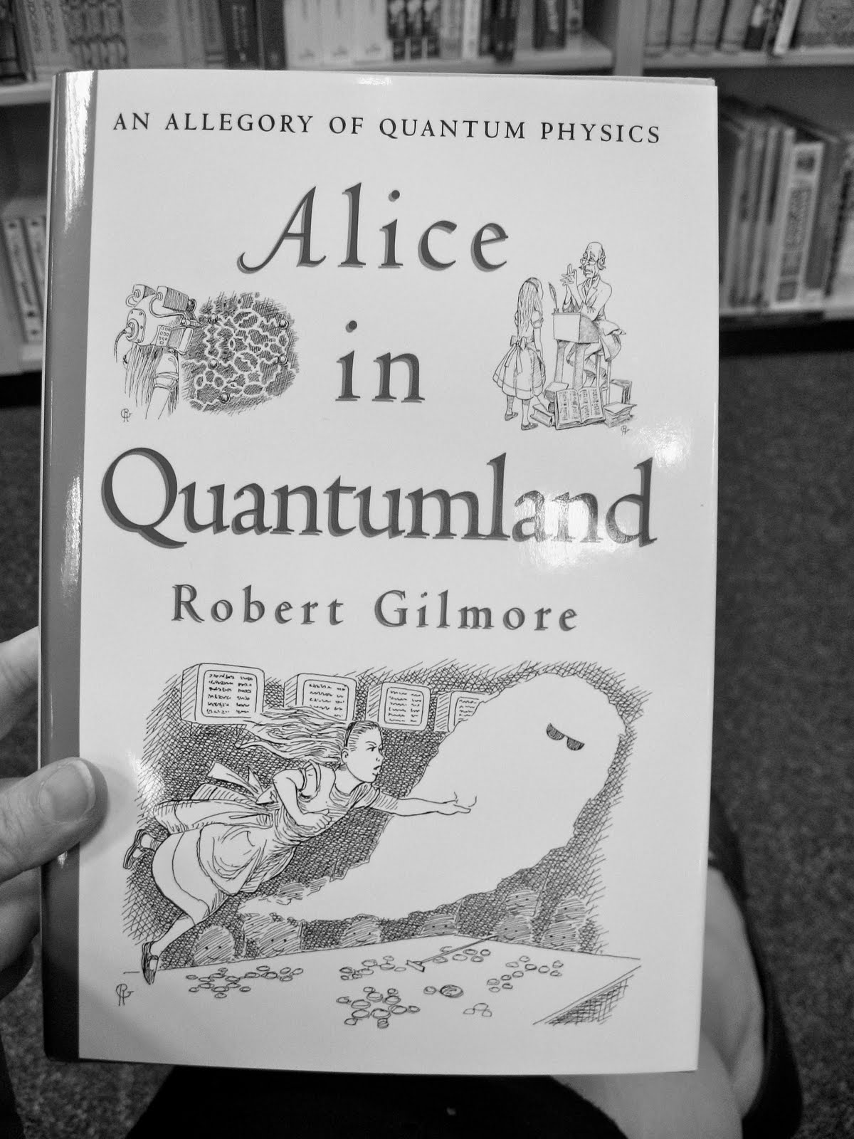 alice in quantumland A quick little story about alice in quantumland  i was serving jury duty a few years ago, and i was reading that book while i waited to be given a case i had a.