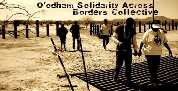 O&#39;odham Solidarity Across Borders Collective