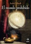 El Mundo Prohibido, de Isabel Abedi MundoProhibido