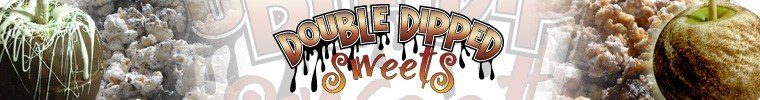 Double Dipped Sweets- OLD Blog