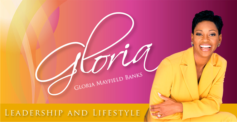 Gloria Mayfield Banks Blog: Leadership and Lifestyle