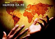 GALERIA DOS HERÓIS DA FÉ - CLIK NA FIGURA ABAIXO