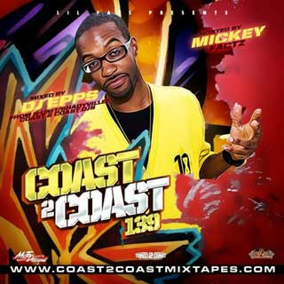 download : coast 2 coast mixtape volume 139 hosted by mickey factz and mixed by dj epps