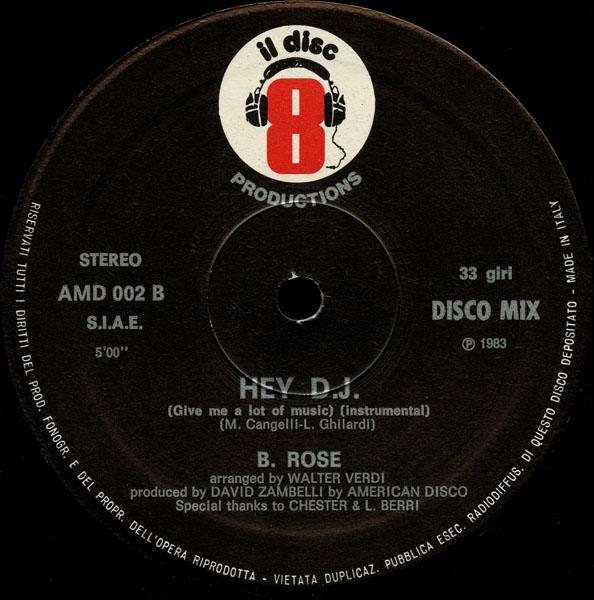 B. Rose - Hey D.J. (Give Me A Lot Of Music) (Maxi)
