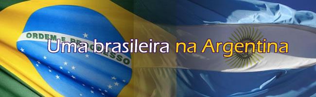 Uma Brasileira na Argentina
