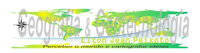 Geografia e Geotecnologia - Elton Jean Peixoto