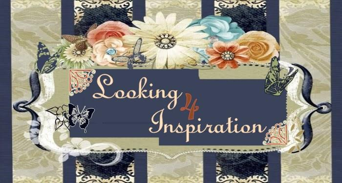 Looking 4 Inspiration...
