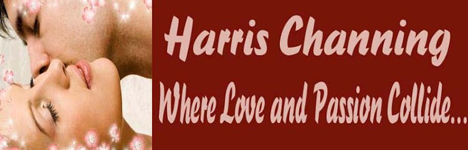 Harris Channing, Author of Erotic and Mainstream Romance...