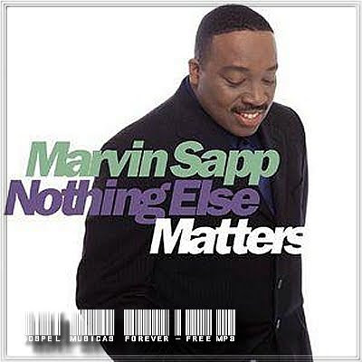 Marvin Sapp -  Nothing Else Matters - 2001
