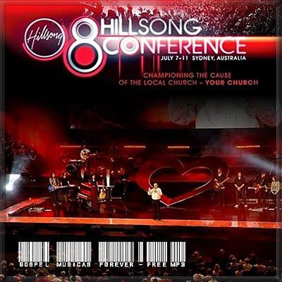 Hillsong - 8ª  Hillsong Conference - 2008