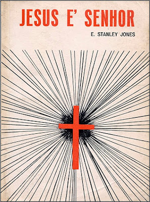 Eli Stanley Jones - Jesus É Senhor