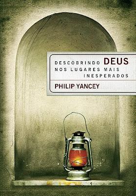Philip Yancey - Descobrindo Deus Nos lugares Mais Inesperados