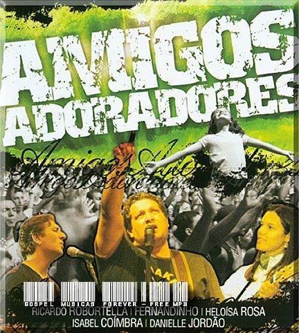 Amigos Adoradores - Aliança - 2008