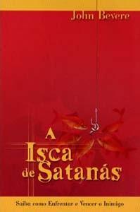John Bevere - A Isca de Satanás
