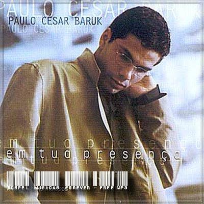 Paulo César Baruk - Em Tua Presença - 1999