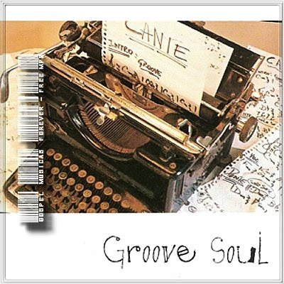 Groove Soul -  Cante - 2005