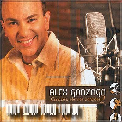 Alex Gonzaga - Canções Eternas Canções - Volume 2 - 2005