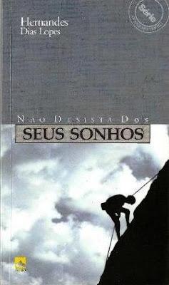 Hernandes Dias Lopes - Não Desista dos Seus Sonhos
