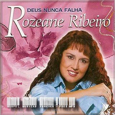 Rozeane Ribeiro - Deus Nunca Falha - 2004