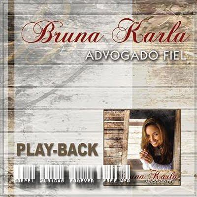 Bruna Karla - Advogado Fiel - Playback - 2009