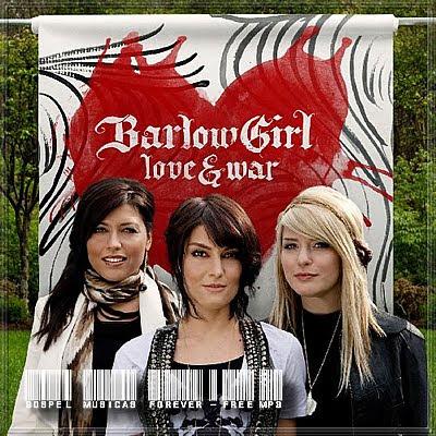 BarlowGirl - Love & War - 2009