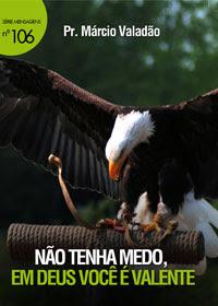 Márcio Valadão - Não Tenha Medo, Em Deus Você É Valente