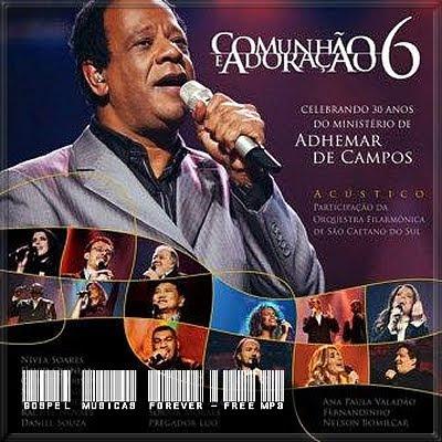 Adhemar de Campos - Comunhão e Adoração - Volume 6 - Celebrando 30 Anos - 2007