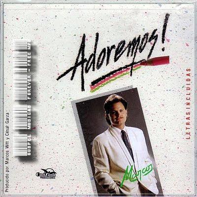 Marcos Witt - Adoremos - 1988