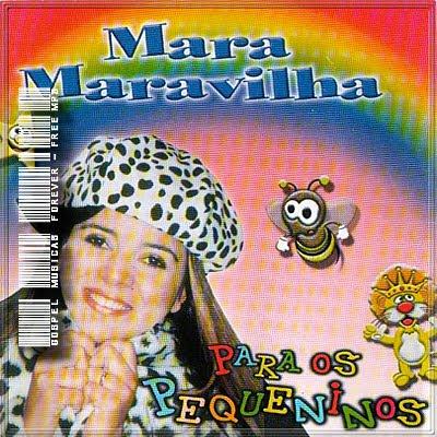 Mara Maravilha - Para Os Pequeninos - Volume 1 - 2002